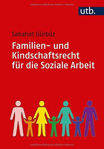Familien- und Kindschaftsrecht für die Soziale Arbeit Taschenbuch – 5. März 2018 Sabahat Gürbüz UTB 3825249492 Sozialpädagogik