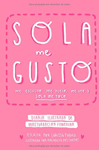 Pdf Graphic Novels SOLA ME GUSTO: Me escucho, me huelo, me veo y sola me toco (Spanish Edition)