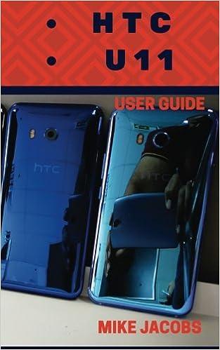 HTC U11 User Guide: Phone User Manual, HTC U11 Phone, User Guide ...