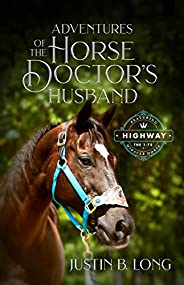Adventures of the Horse Doctor's Hus