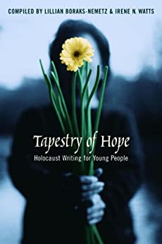 Tapestry of Hope: Holocaust Writing for Young People by [Boraks-Nemetz, Lillian, Irene N. Watts]