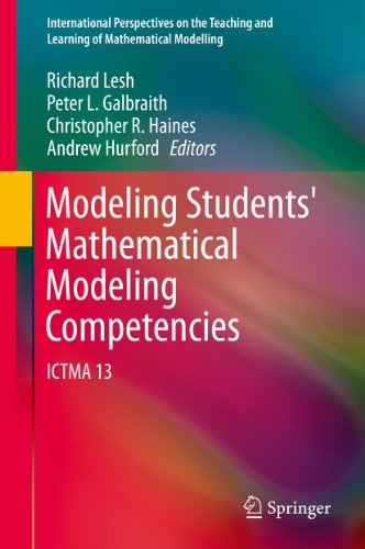 Download Modeling Students' Mathematical Modeling Competencies: ICTMA 13 (International Perspectives on the Teaching and Learning of Mathematical Modelling) Pdf