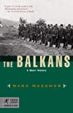 The Balkans: A Short History (Modern Library Chronicles Series Book 3)