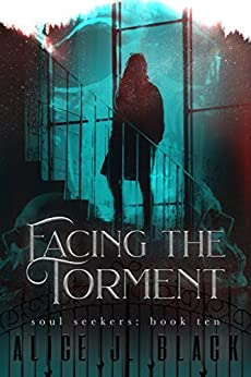 Facing the Torment (The Soul Seekers Book 10) by [Black, Alice J.]