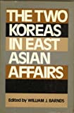 The Two Koreas in East Asian Affairs, , 0814709885