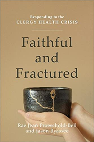 faithful and fractured responding to the clergy health crisis rae