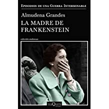 La madre de Frankenstein (Episodios de una guerra interminable) (Spanish Edition)