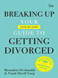 Breaking up: Your guide to getting divorced