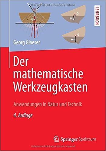 Der mathematische Werkzeugkasten: Anwendungen in Natur und Technik ...