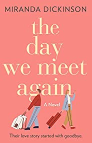 The Day We Meet Again: escape with the most romantic love story from the international bestseller (192 POCHE)
