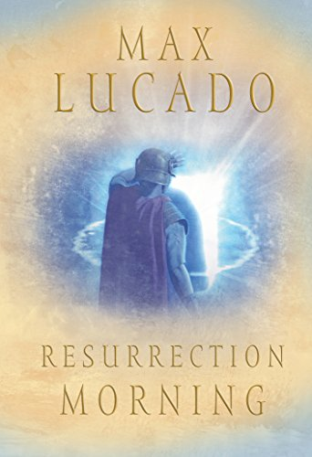 Resurrection Morning (Lucado,