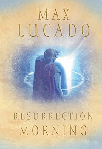 Resurrection Morning (Lucado, Max)]()