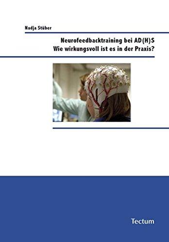 Neurofeedbacktraining bei AD(H) S: Wie wirkungsvoll ist es in der Praxis?