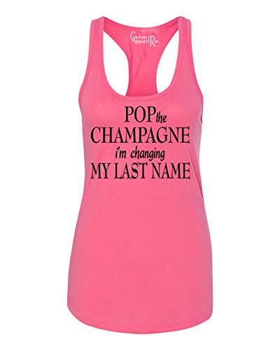 Pop The Champagne I'm Changing My Last Name Racerback Tank Hot Pink - Last Name Pink