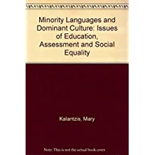 Minority Languages and Dominant Culture: Issues of Education, Assessment and Social Equity