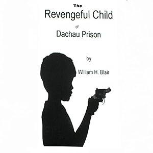 The Revengeful Child of Dachau Prison Audiobook