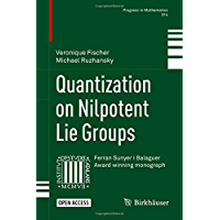Quantization on Nilpotent Lie Groups (Progress in Mathematics Book 314)