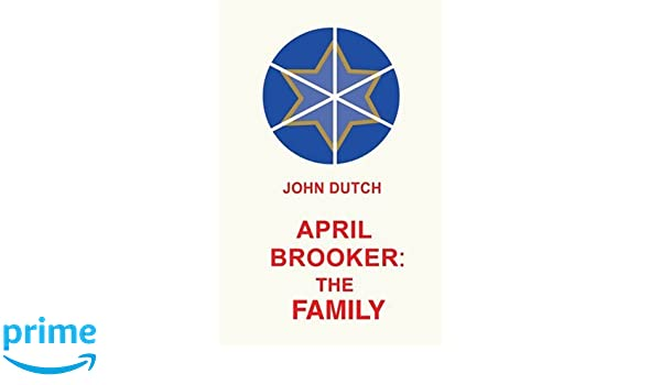 April Brooker The Family John Dutch 9780595197965 Amazon Books