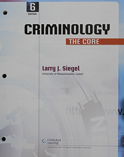 Bundle: Criminology: The Core, Loose-leaf Version, 6th + MindTap Criminal Justice, 1 term (6 months) Printed Access Card -  Siegel, Larry J., 6th Edition, Display