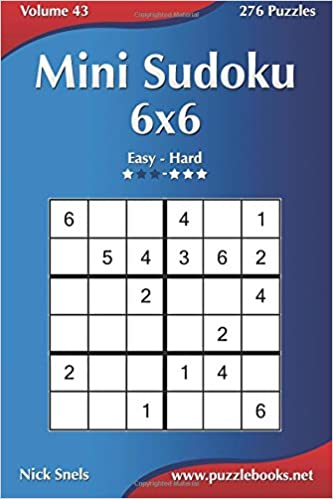 Mini Sudoku 6x6 - Easy to Hard - Volume 43 - 276 Puzzles