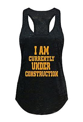 Tough Cookie's Women's I Am Currently Under Construction Burnout Tank Top