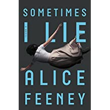 Sometimes I Lie: A Novel