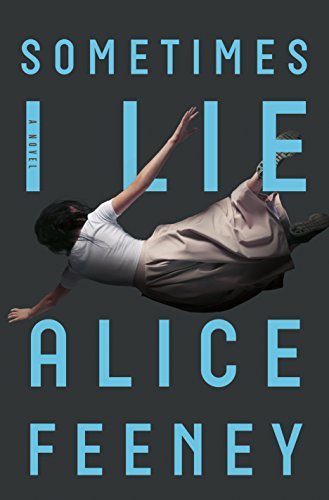 Sometimes I Lie: A Novel by [Feeney, Alice]