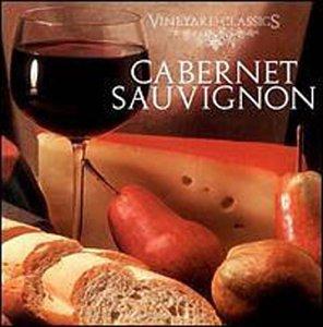 Cabernet Classic (Vineyard Classics: Cabernet Sauvignon)