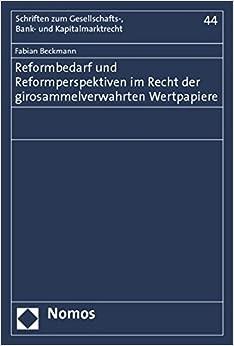Reformbedarf und Reformperspektiven im Recht der girosammelverwahrten Wertpapiere