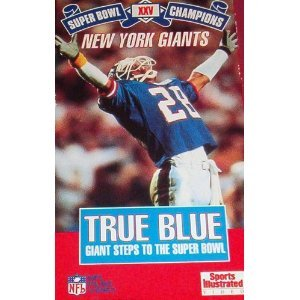 True Blue: Giant Steps To The Super Bowl (New York Giants, Super Bowl XXV Champions)