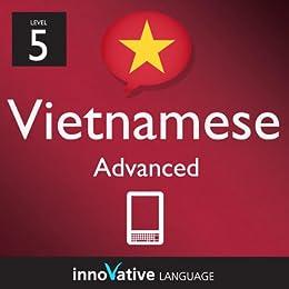 Learn Vietnamese - Level 5: Advanced: Volume 1 (Innovative Language