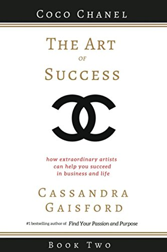 Free The Art of Success: Coco Chanel: How Extraordinary Artists Can Help You Succeed in Business and Life PDF