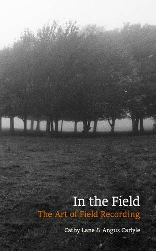 In The Field  The Art Of Field Recording