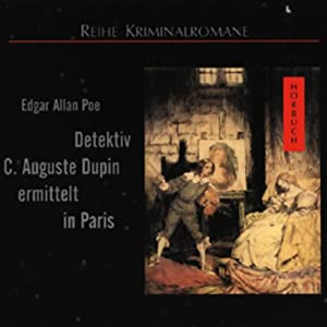 Detektiv C. August Dupin ermittelt in Paris Hörbuch