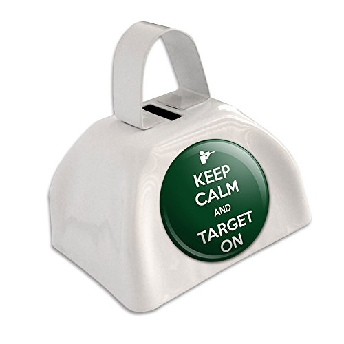 Keep Calm And Target On Rifle Shooting White Cowbell Cow Bell