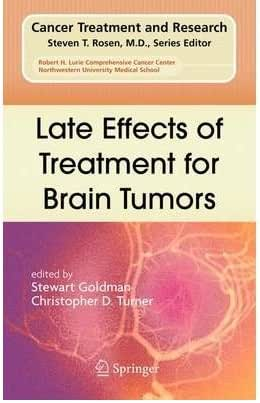 [Late Effects of Treatment for Brain Tumors: 150 (Cancer Treatment and Research)] [Author: x] [August, 2009]