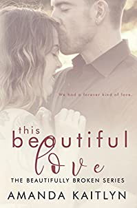 This Beautiful Love by Amanda Kaitlyn ebook deal