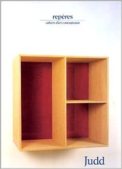 Book DONALD JUDD: REPERES - CAHIERS D'ART CONTEMPORAINE NO. 36 by DONALD). Judd, Donald (JUDD (1987-05-03)