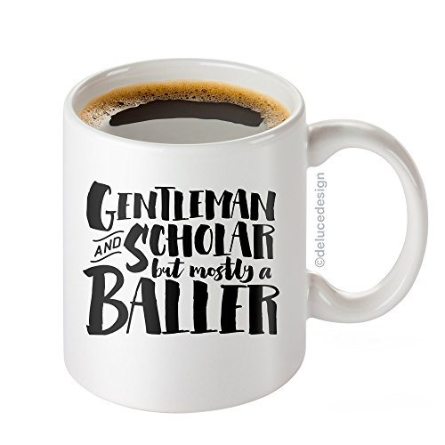 Funny Coffee Mug for Men / Gentleman And Scholar But Mostly a Baller Mug, Boss Mug, Graduate Coffee Mug, Father's Day Mug – DeLuce Design