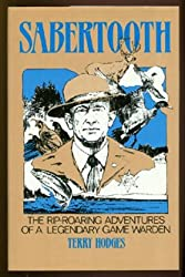 Sabertooth: The Rip Roaring Adventures of a Legendary Game Warden