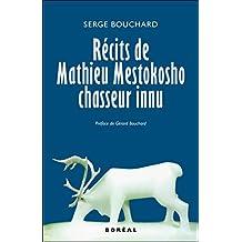 Récits de Mathieu Mestokosho, chasseur innu (French Edition)