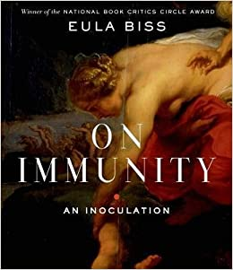 image for [(On Immunity: An Inoculation)] [Author: Eula Biss] published on (September, 2014)