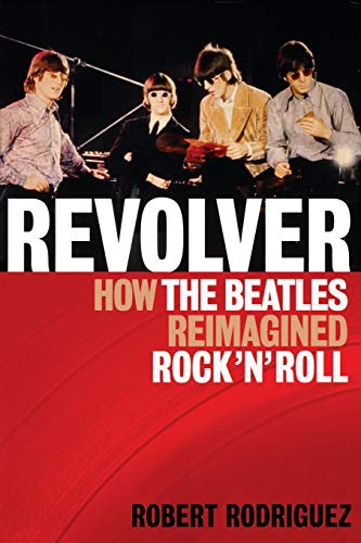 Image of Revolver: How the Beatles Re-Imagined Rock 'n' Roll