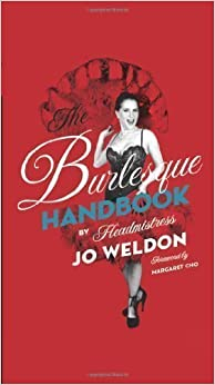 The Burlesque Handbook by Jo Boobs Weldon (2010)