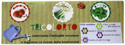 Tricolorto. Pomodoro cipollotto basilico. Coltiviamo l'orticello tricolore e leggiamo le ricette della biodiversità