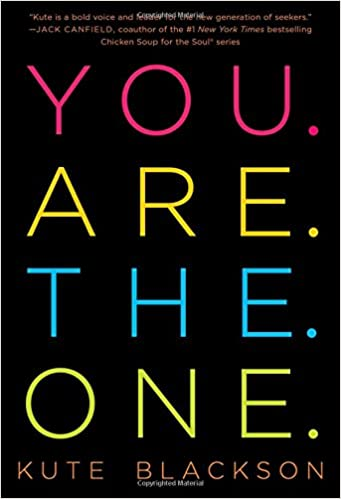 Image result for You Are The One: A Bold Adventure in Finding Purpose, Discovering the Real You, and Loving Fully