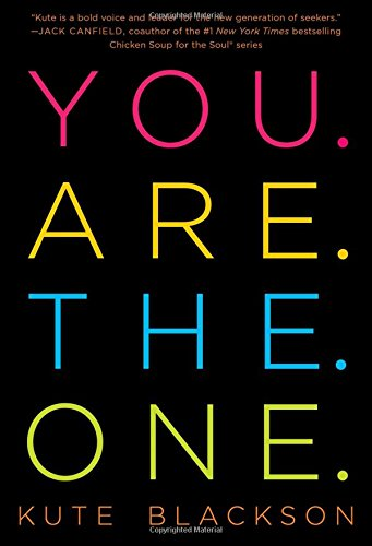 You Are The One: A Bold Adventure in Finding Purpose, Discovering the Real You, and Loving Fully pdf epub