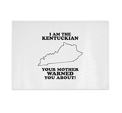 I'M Kentuckian Your Mother Warned You About Kentucky Kitchen Glass Cutting Board