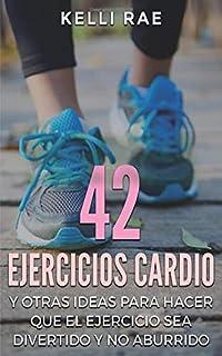 42 Ejercicios Cardio y Otras ideas para hacer que el ejercicio sea divertido y no aburrido