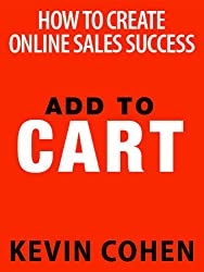 Add to Cart: How To Create Online Sales Success